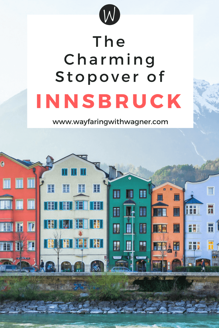 ing through Austria, I'd highly recommend a charming stopover in Innsbruck - an adorable city located in Alps on the gorgeous Inn River via Wayfaring With Wagner