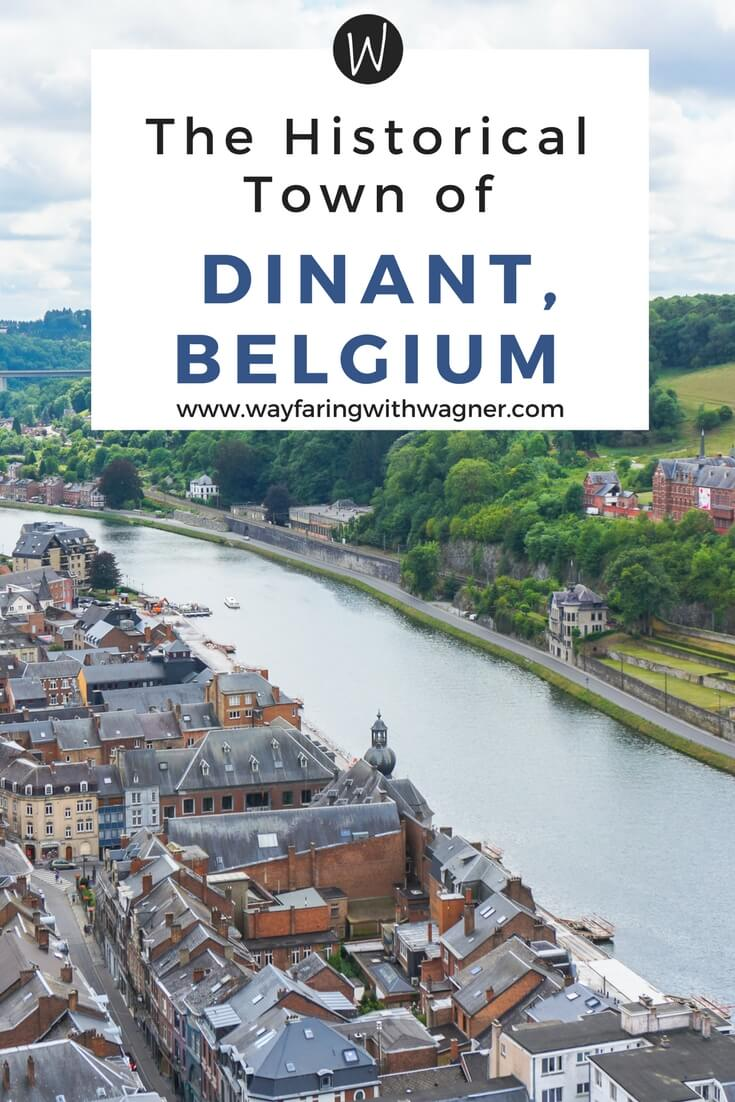The historical town of Dinant, Belgium is home to: the saxophone, one of the first battles of WWI, one of the worst massacres of WWI, and the original Leffe brewery!
